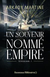 Teixcalaan. Volume 1, Un souvenir nommé empire