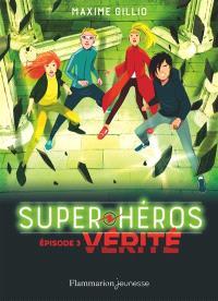Super héros. Volume 3, Vérité