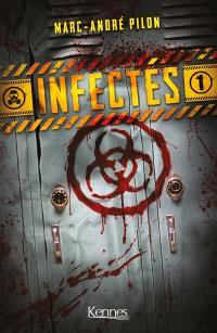 Infectés. Volume 1