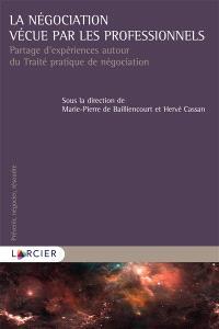 La négociation vécue par les professionnels : partage d'expériences autour du Traité pratique de négociation