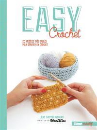 Easy crochet : 20 modèles très faciles pour débuter en crochet