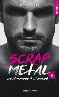 Scrap metal. Volume 2, Deux mondes à l'opposé
