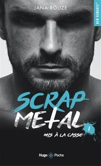 Scrap metal. Volume 1, Mis à la casse