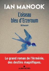 L'oiseau bleu d'Erzeroum