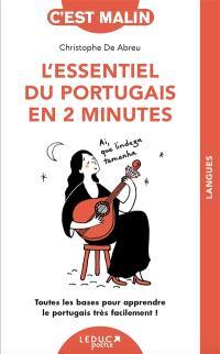 L'essentiel du portugais en 2 minutes : toutes les bases pour apprendre le portugais très facilement !