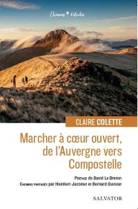 Marcher à coeur ouvert, de l'Auvergne vers Compostelle
