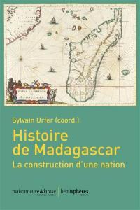 Histoire de Madagascar : la construction d'une nation