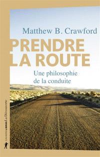 Prendre la route : une philosophie de la conduite