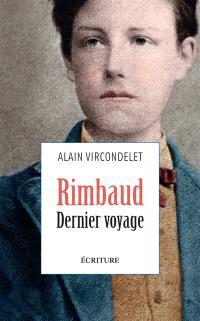 Rimbaud : dernier voyage : récit