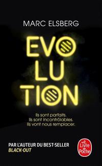 Evolution : ils sont parfaits, ils sont incontrôlables, ils vont nous remplacer