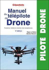 Manuel du télépilote de drone : formation initiale et maintien des compétences