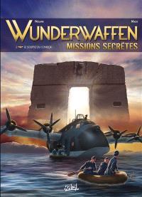Wunderwaffen : missions secrètes. Volume 2, Le souffle du condor