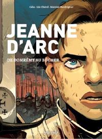 Jeanne d'Arc : de Domrémy au bûcher