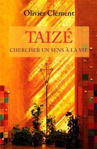 Taizé : chercher un sens à la vie
