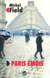Paris émois : balades et ballades