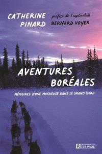Aventures boréales  : mémoires d'une musheuse dans le Grand Nord