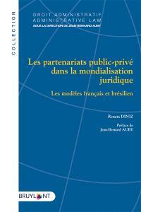 Les partenariats public-privé dans la mondialisation juridique : les modèles français et brésilien