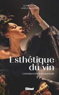 Esthétique du vin : conversations pour amateurs