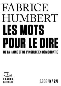 Les mots pour le dire : de la haine et de l'insulte en démocratie