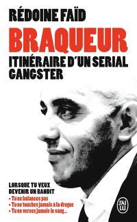 Braqueur : itinéraire d'un serial gangster