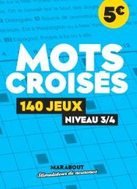Mots croisés : 140 jeux : niveau 3-4
