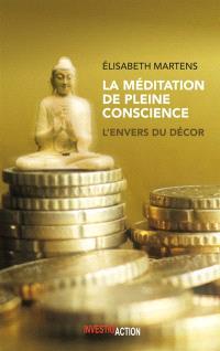 La méditation de pleine conscience : l'envers du décor