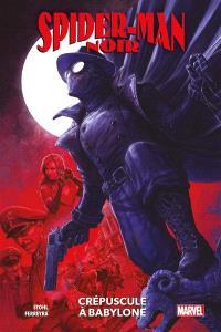 Spider-Man : noir. Volume 3, Crépuscule à Babylone