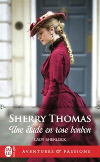 Lady Sherlock. Volume 1, Une étude en rose bonbon