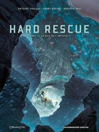Hard rescue. Volume 1, La baie de l'artefact