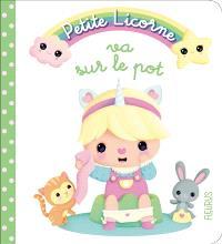 Petite licorne. Volume 4, Petite licorne va sur le pot