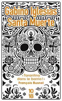 Santa muerte : un bario noir