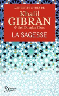 Les petits livres de Khalil Gibran, La sagesse