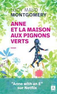 La saga d'Anne, Anne et la maison aux pignons verts