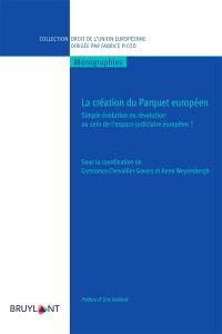 La création du parquet européen : simple évolution ou révolution au sein de l'espace judiciaire européen ?