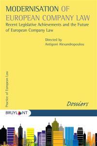 Modernisation of European company law : recent legislative achievements and the future of European company law
