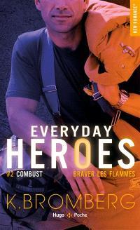 Everyday heroes. Volume 2, Combust : braver les flammes