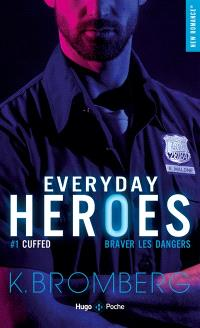 Everyday heroes. Volume 1, Cuffed : braver les dangers