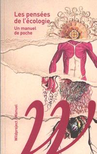 Les pensées de l'écologie : un manuel de poche