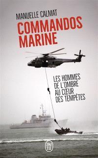 Commandos marine : des hommes au coeur des tempêtes