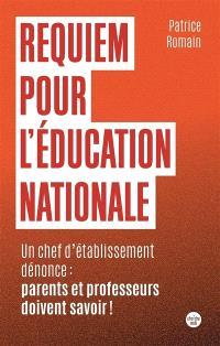 Requiem pour l'Education nationale : un chef d'établissement dénonce : parents et professeurs doivent savoir !