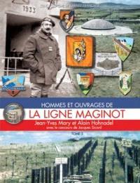 Hommes et ouvrages de la ligne Maginot. Volume 3