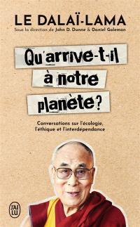 Qu'arrive-t-il à notre planète ? : conversations sur l'écologie, l'éthique et l'interdépendance