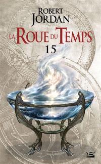 La roue du temps. Volume 15, Le chemin des dagues : première partie