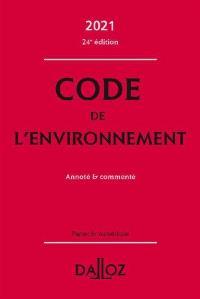 Code de l'environnement 2021 : annoté & commenté