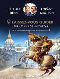Laissez-vous guider : sur les pas de Napoléon