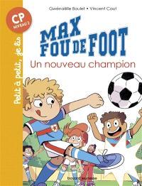 Max fou de foot. Volume 8, Un nouveau champion