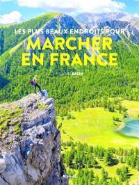 Les plus beaux endroits pour marcher en France