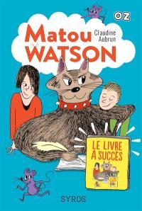 Matou Watson. Volume 2, Le livre à succès