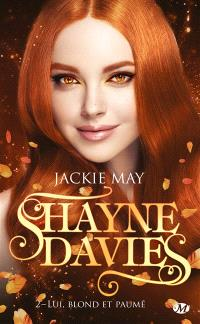 Shayne Davies. Volume 2, Lui, blond et paumé