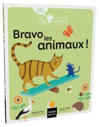 Bravo, les animaux ! : 1-3 ans